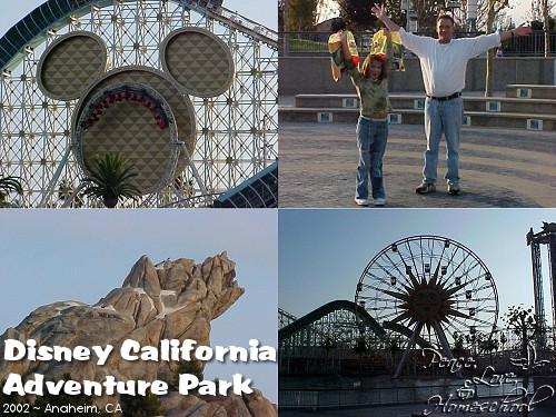 Disney CA Adventure Park ~ Anaheim, CA ~ 2002