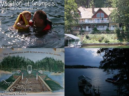 Vacation at Grampa's ~ Lake Arrowhead, CA ~ 2005