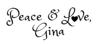 Peace & Love...Gina